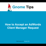 How to Accept an AdWords Client Manager Request from Gnome Tips