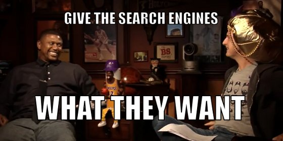 Give the search engines... what they want!